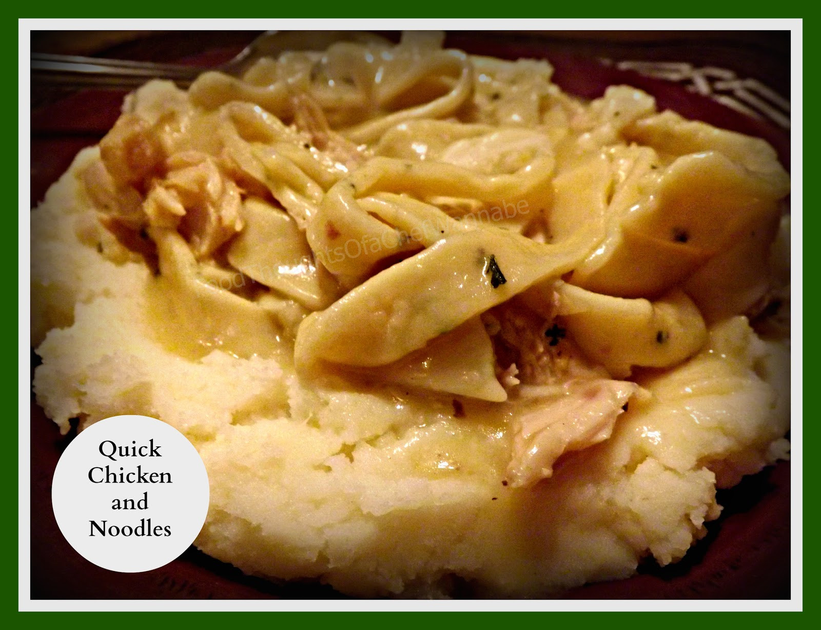 Chicken And Noodles Over Mashed Potatoes  FoodThoughts aChefWannabe Chicken and Noodles over