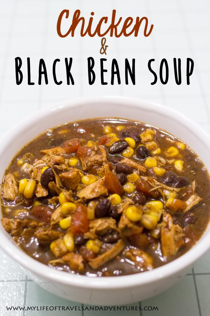 Chicken Black Bean Soup  My Life of Travels and Adventures Chicken and Black Bean Soup