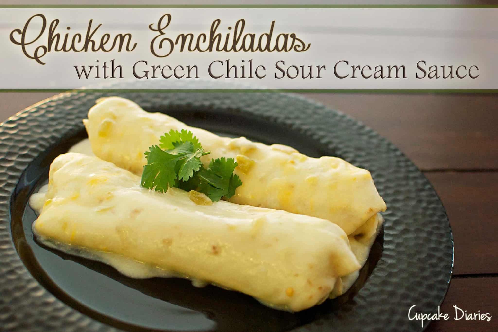 Chicken Enchiladas With Green Sauce  Chicken Enchiladas with Green Chile Sour Cream Sauce