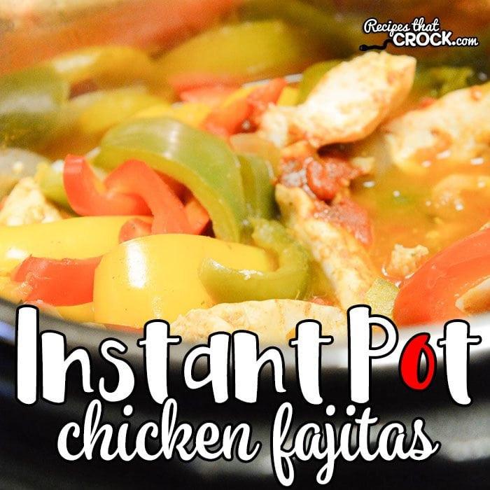 Chicken Fajitas Instant Pot  Instant Pot Chicken Fajitas Recipes That Crock