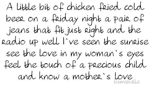 Chicken Fried Lyrics  143 best images about Quotes & Lyrics on Pinterest