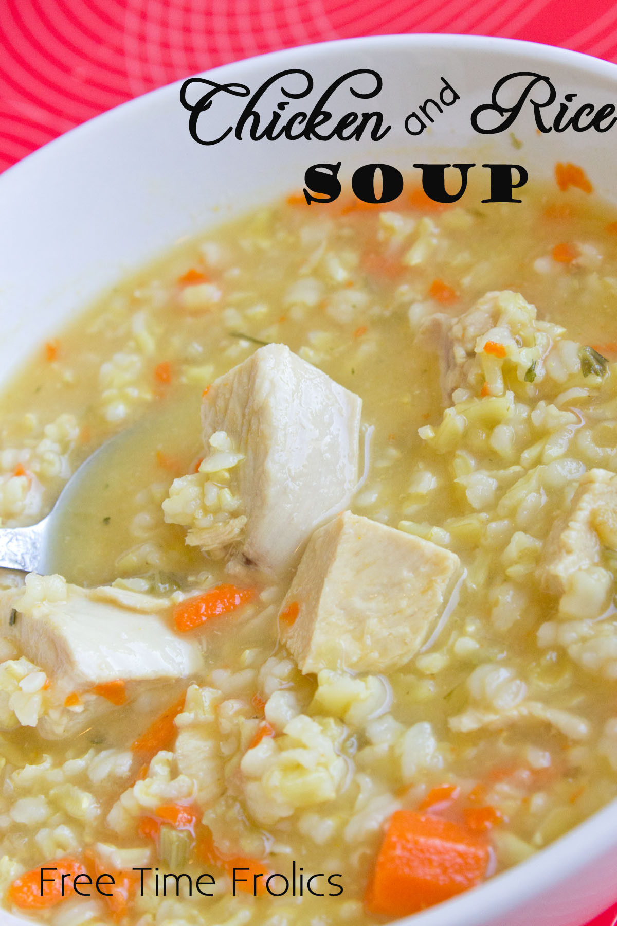 Chicken Rice Soup  Easy Chicken and Rice Soup Recipe Free Time Frolics