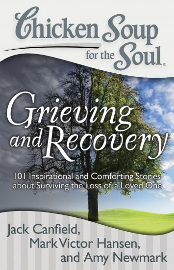 Chicken Soup For The Soul Books  Grieving and Recovery