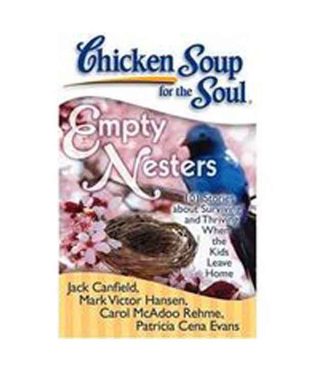 Chicken Soup For The Soul Submissions  Chicken Soup For The Soul Empty Nesters Buy Chicken Soup