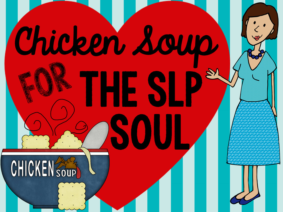 Chicken Soup For The Soul Submissions  Chicken Soup for the SLP Soul Blog Hop