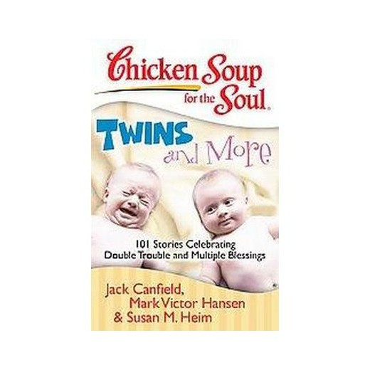 Chicken Soup For The Soul Submissions  Chicken Soup for the Soul Twins and More 101 Stories