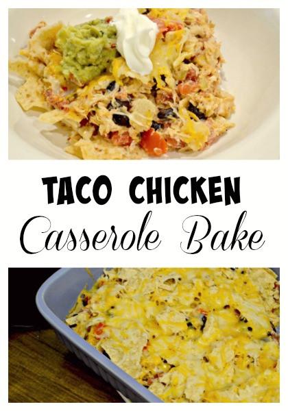 Chicken Taco Casserole  Mexican Chicken Taco Bake