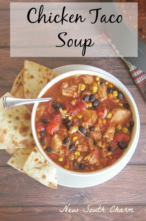 Chicken Taco Soup  Chicken Taco Soup New South Charm