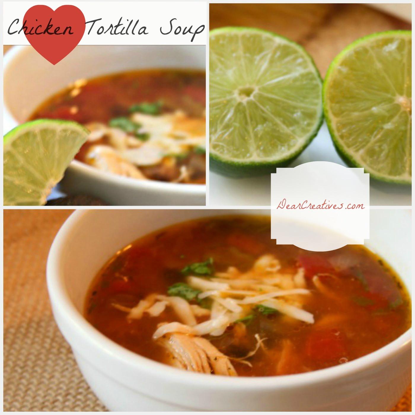 Chicken Tortilla Soup Easy  Our Favorite Chicken Tortilla Soup Recipe Dear Creatives