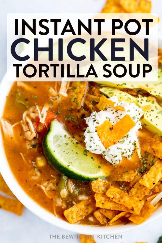 Chicken Tortilla Soup Instant Pot  Instant Pot Chicken Tortilla Soup