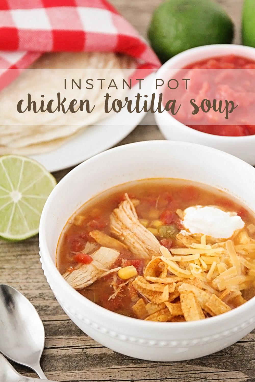 Chicken Tortilla Soup Instant Pot  The Baker Upstairs Instant Pot Chicken Tortilla Soup