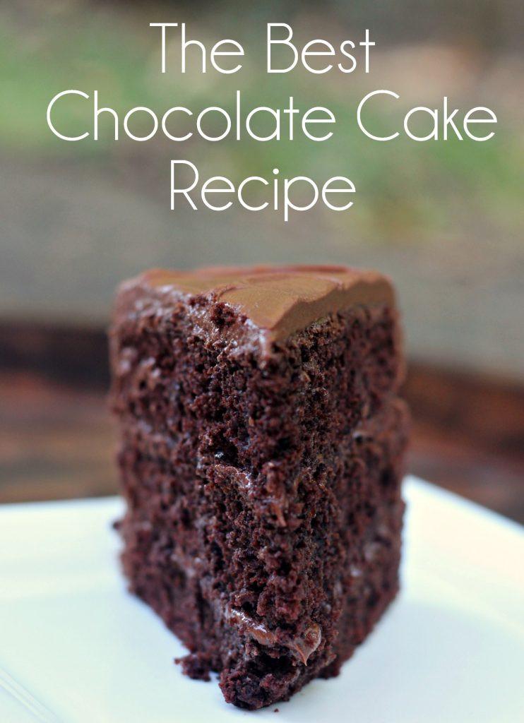 Chocolate Layer Cake Recipe  The Best Chocolate Cake Recipe Mom Needs Chocolate