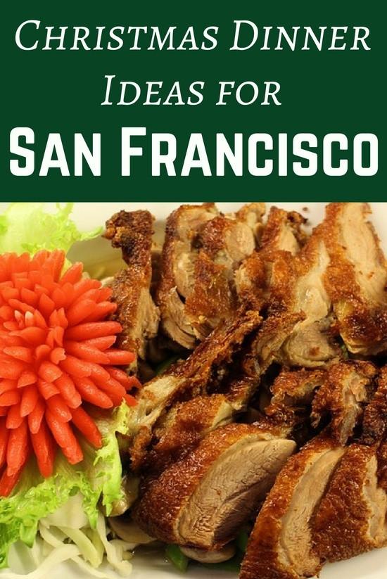 Christmas Dinner Ideas 2017  Christmas Dinner in San Francisco Ideas for 2017
