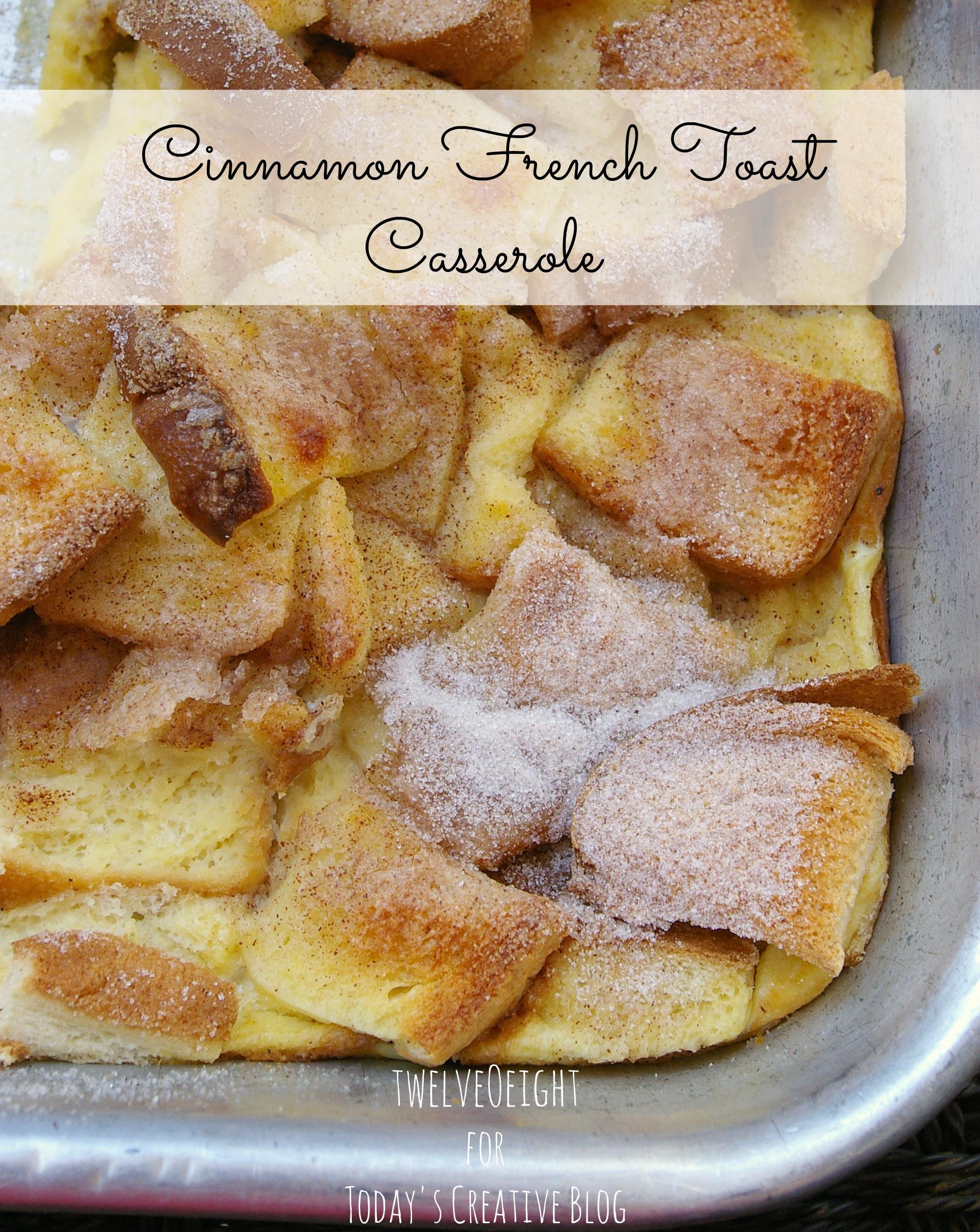 Cinnamon French Toast Casserole  Cinnamon French Toast Casserole Today s Creative Life