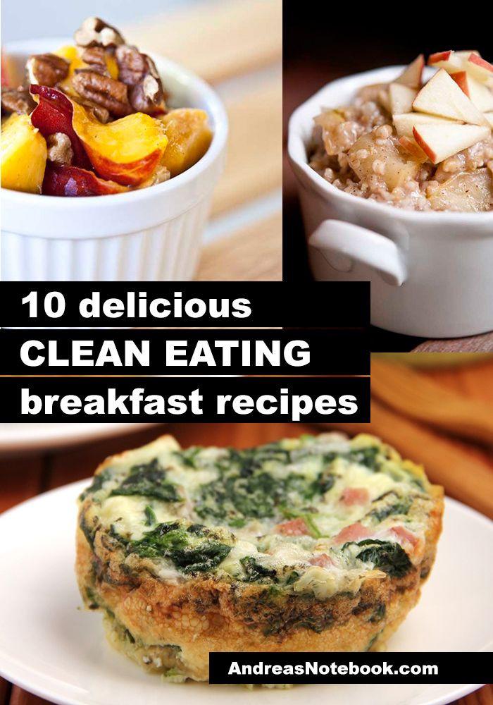 Clean Eating Breakfast  10 clean eating breakfast recipes