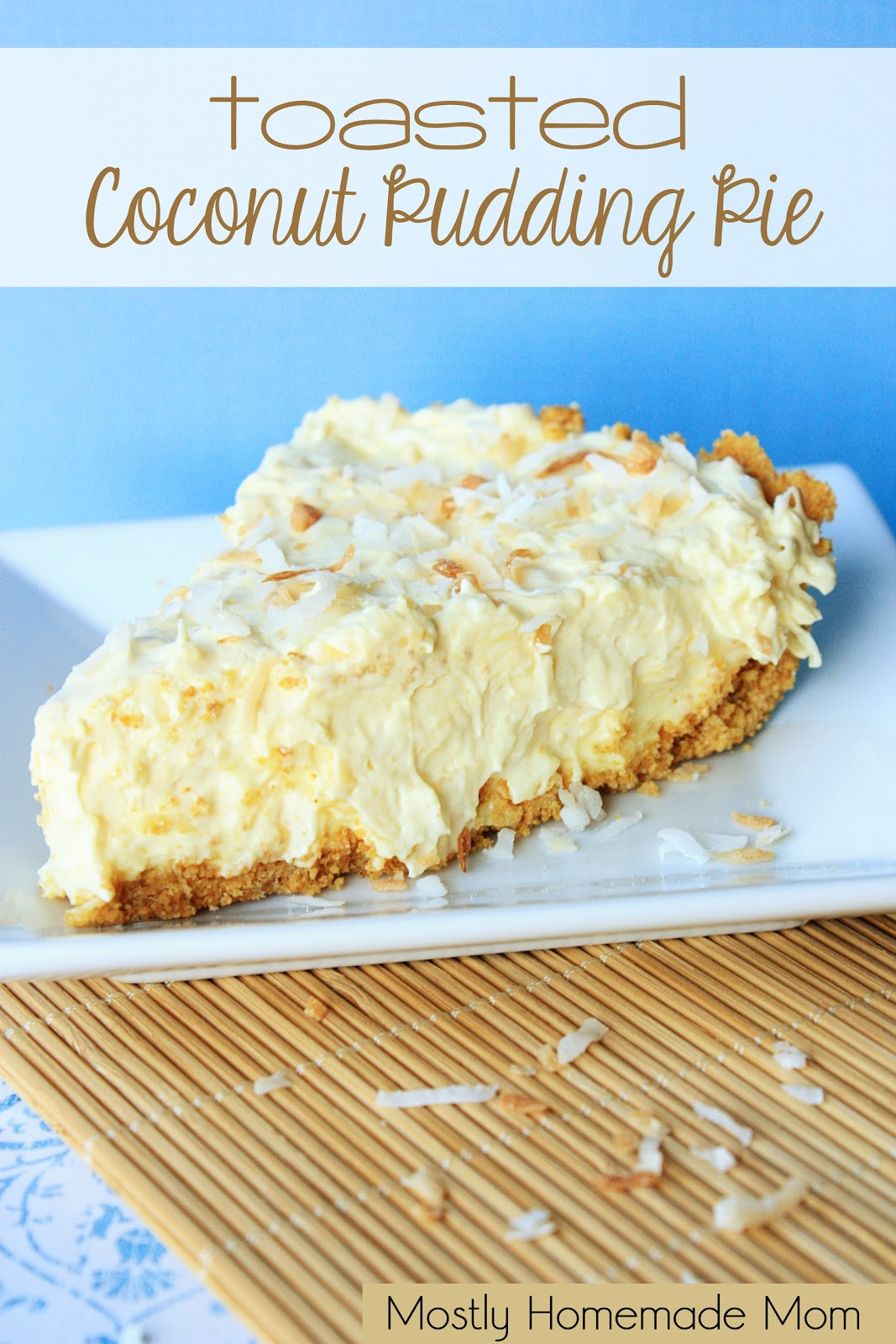 Coconut Cream Pie With Pudding  Toasted Coconut Pudding Pie Recipe Guest Post