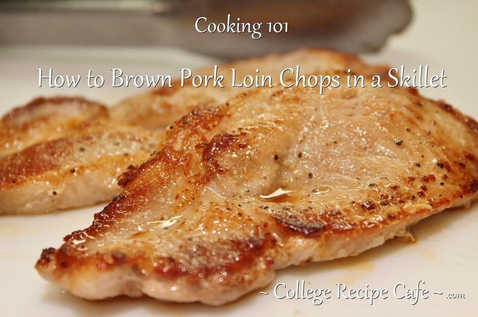 Cooking Pork Loin Chops  Cooking 101 How to Brown Pork Loin Chops in a Skillet