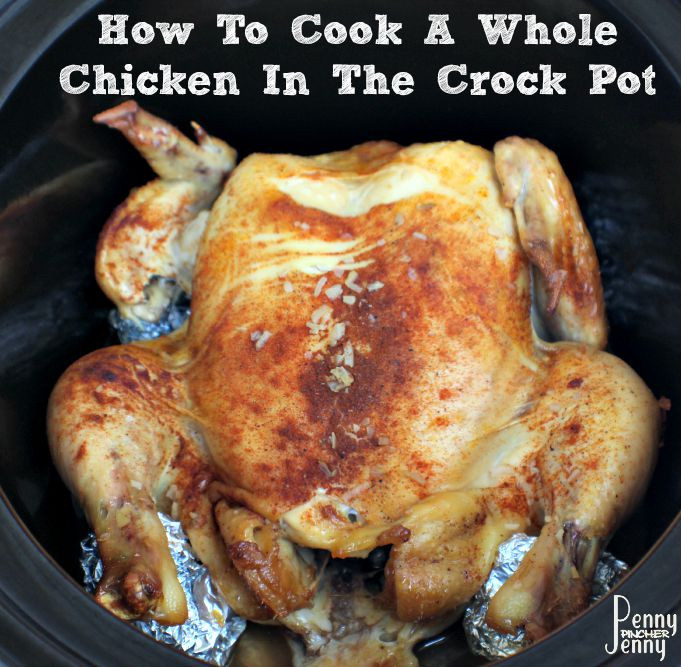 Cooking Whole Chicken In Crock Pot  How To Cook A Whole Chicken In The Crock Pot