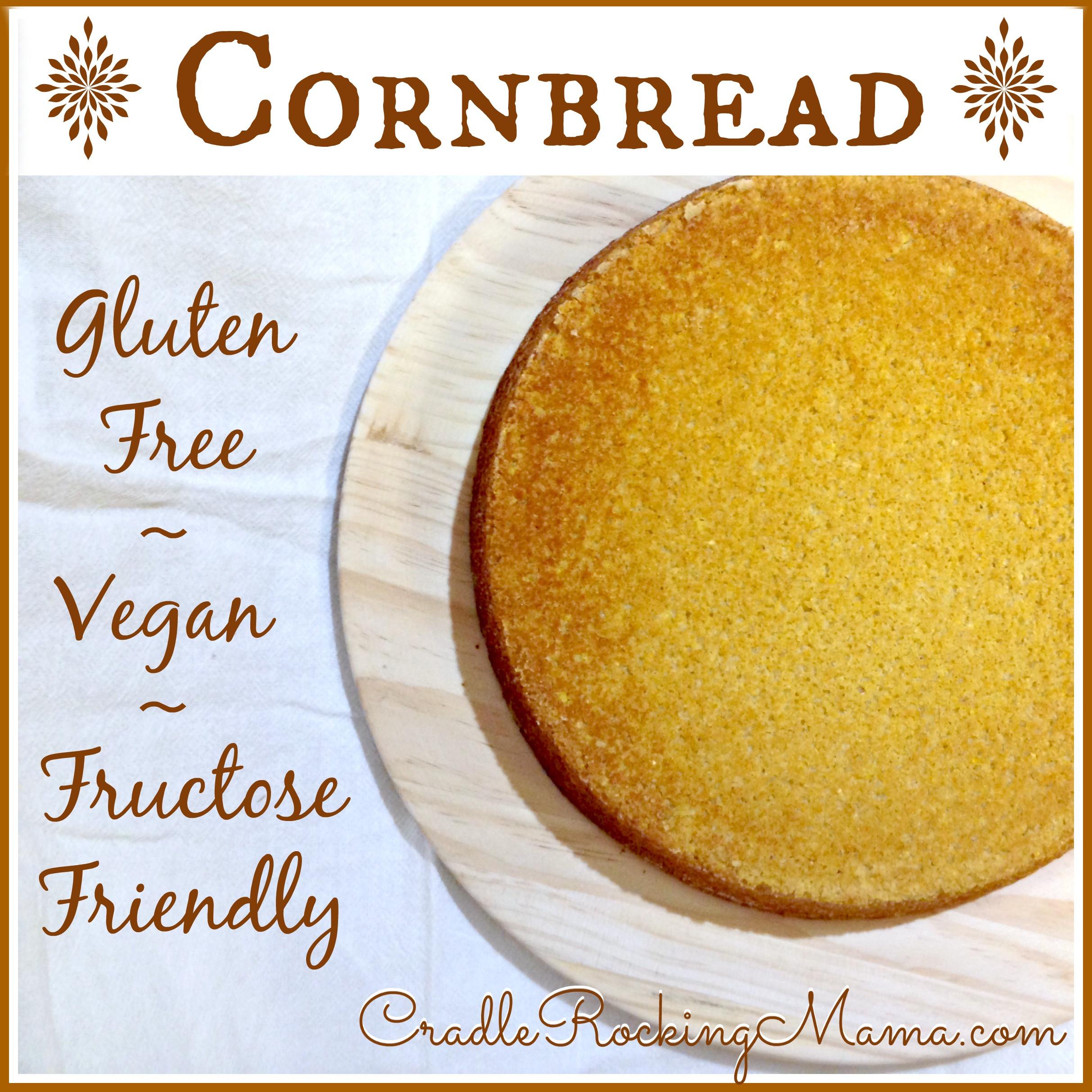 Cornbread Gluten Free  Cornbread Vegan Gluten Free and Fructose Friendly