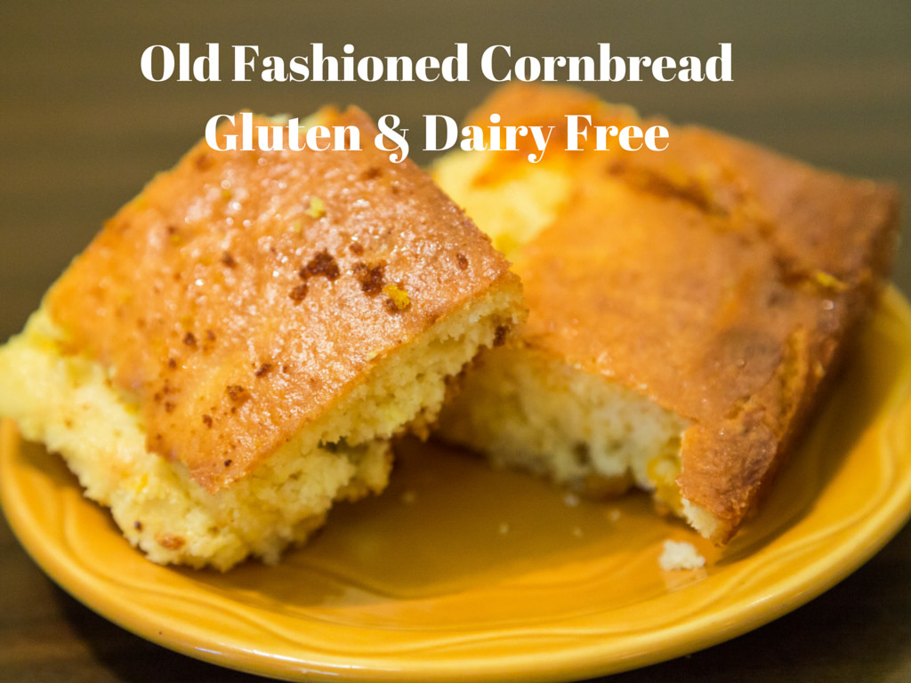 Cornbread Gluten Free  Old Fashioned Cornbread That is Gluten Free & Dairy Free