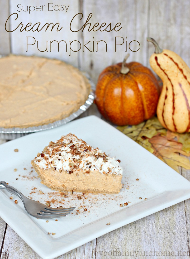 Cream Cheese Pumpkin Pie  Cream Cheese Pumpkin Pie Love of Family & Home
