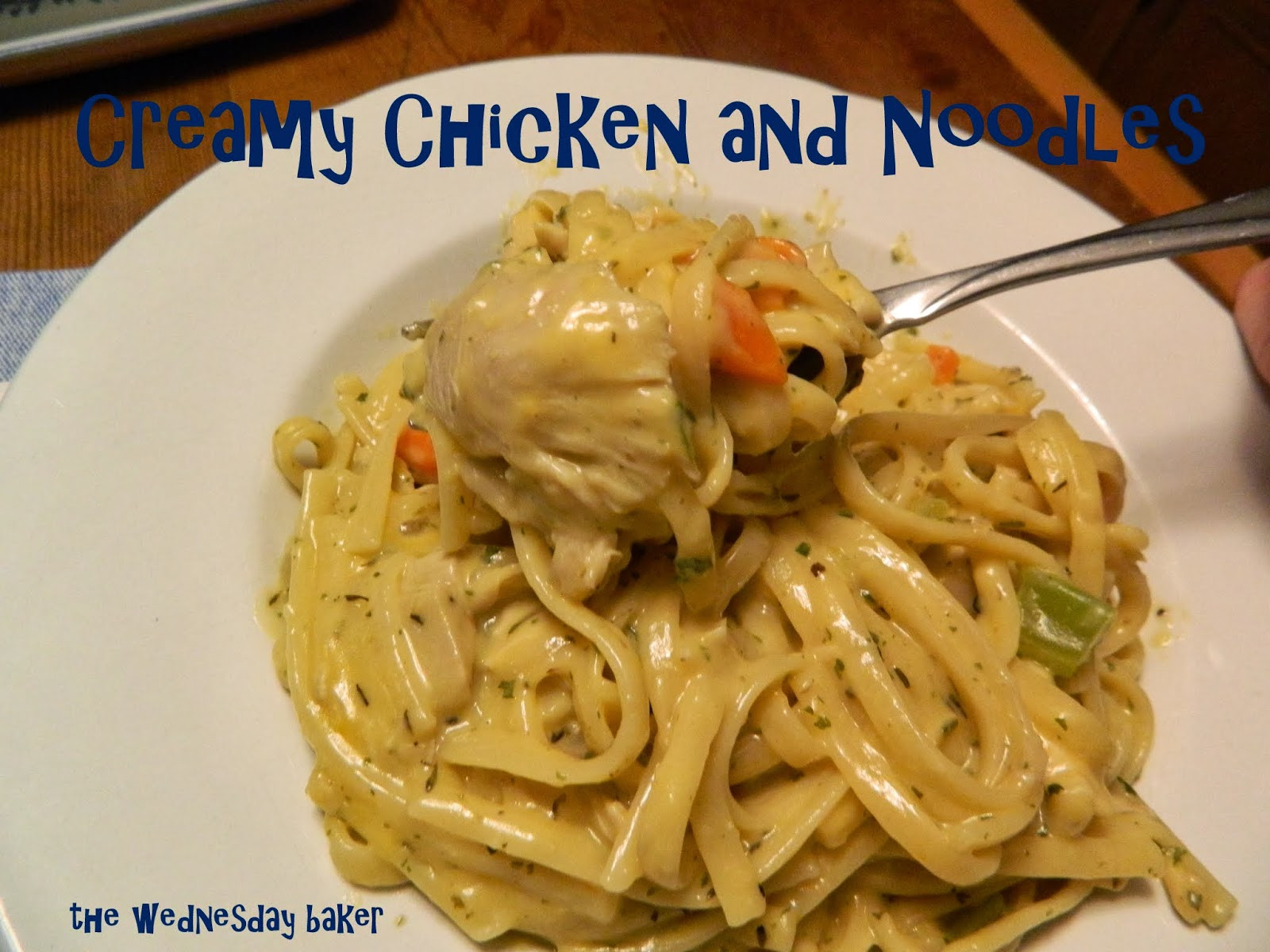 Creamy Chicken And Noodles  The Wednesday Baker ONE POT CREAMY CHICKEN & NOODLES