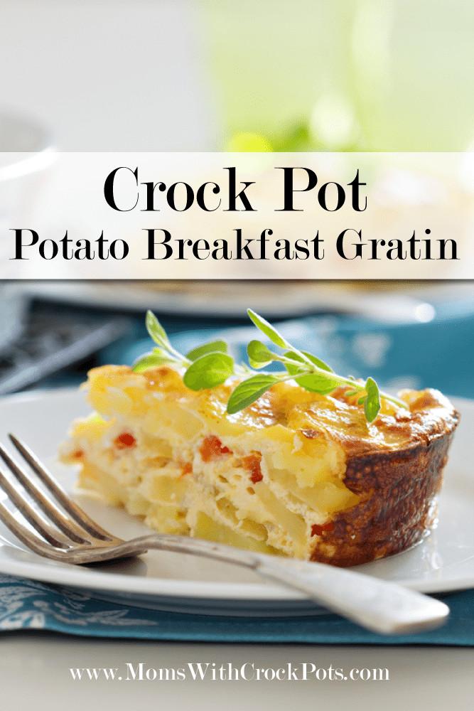 Crock Pot Breakfast Potatoes  Crock Pot Potato Breakfast Gratin Moms with Crockpots