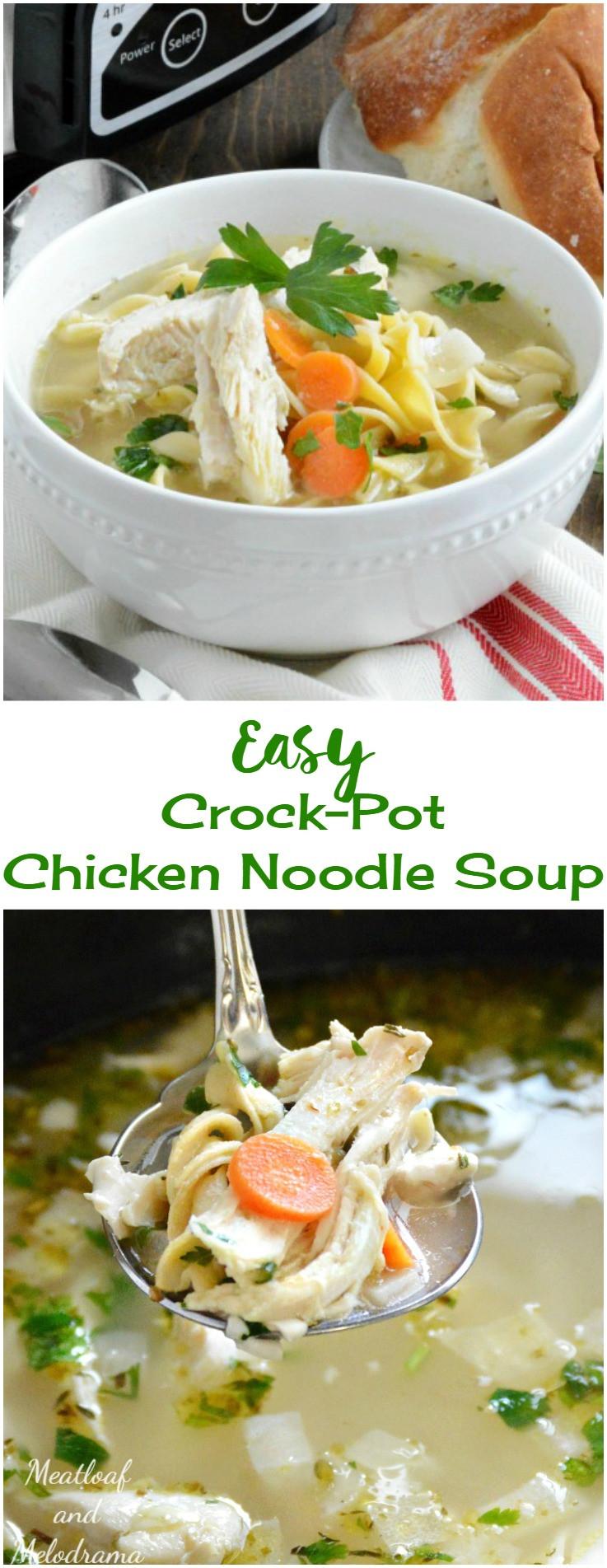 Crock Pot Chicken Soup  Easy Crock Pot Chicken Noodle Soup Meatloaf and Melodrama