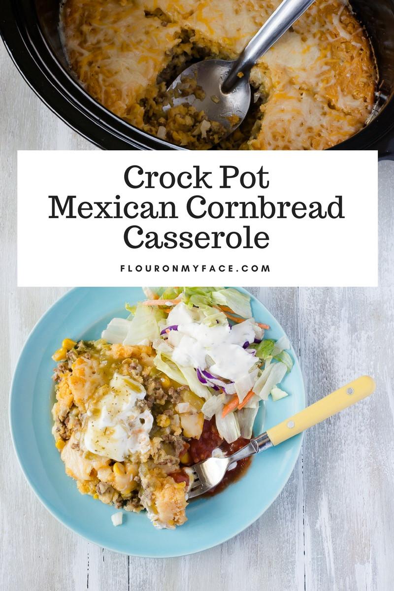 Crock Pot Corn Casserole  Crock Pot Mexican Cornbread Casserole Flour My Face