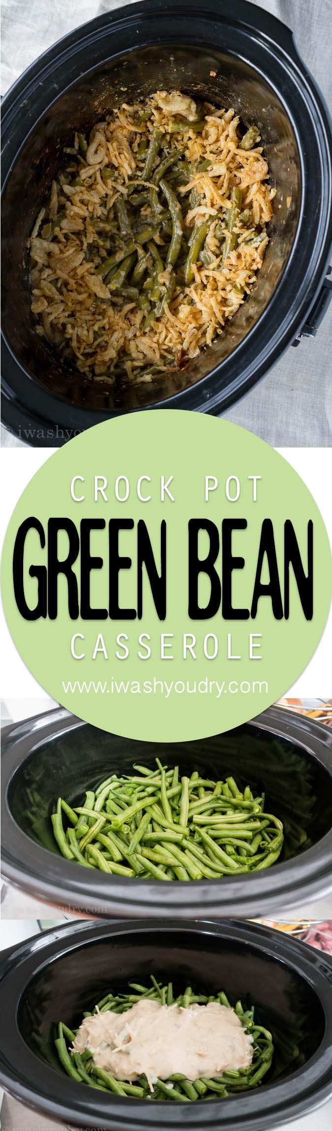 Crock Pot Green Bean Casserole  Crock Pot Green Bean Casserole I Wash You Dry