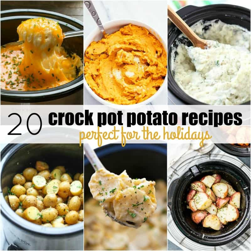 Crock Pot Potato Recipes  20 Crock Pot Potato Recipes Perfect for the Holidays