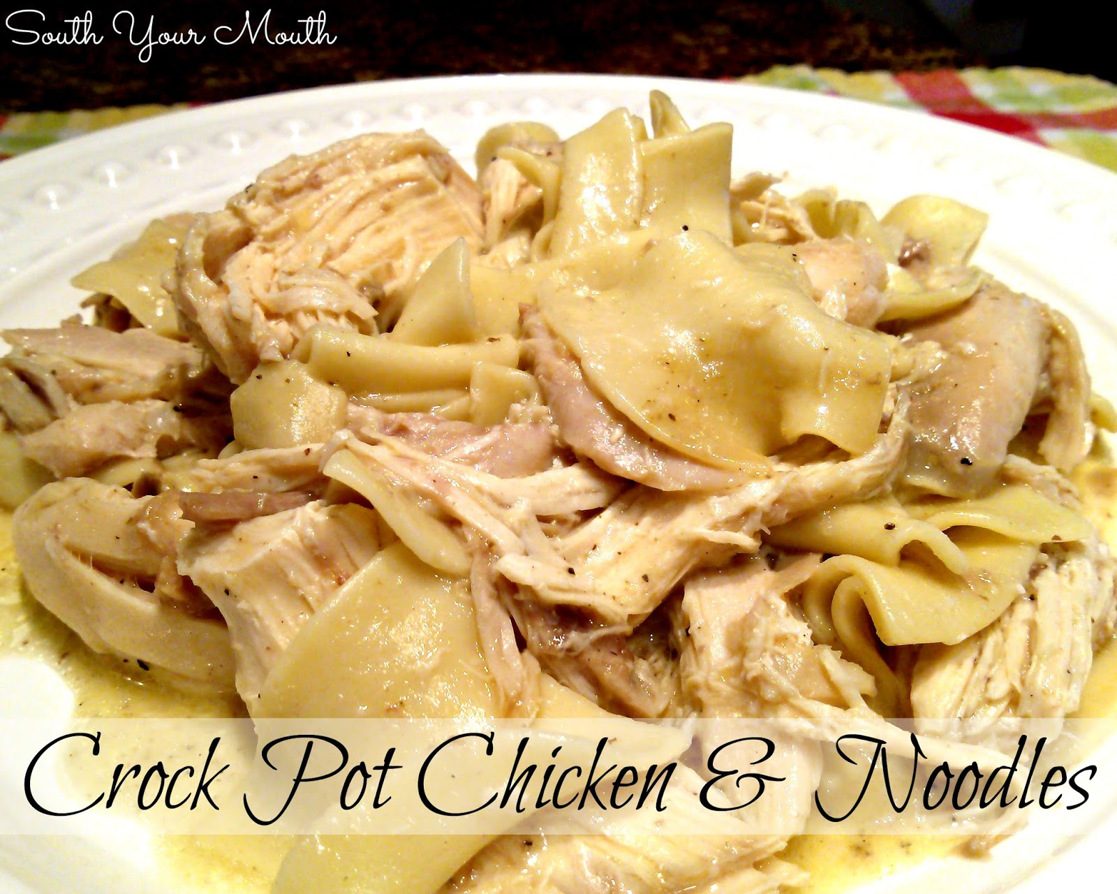 Crockpot Chicken And Noodles  South Your Mouth Crock Pot Chicken and Noodles