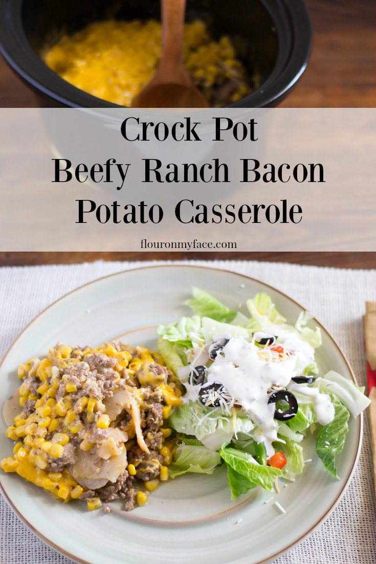 Crockpot Potato Recipes  Crock Pot Beefy Ranch Potato Casserole Flour My Face