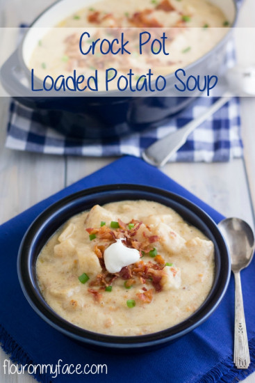 Crockpot Potato Soup Recipe  Crock Pot Loaded Potato Soup recipe via Flour My Face