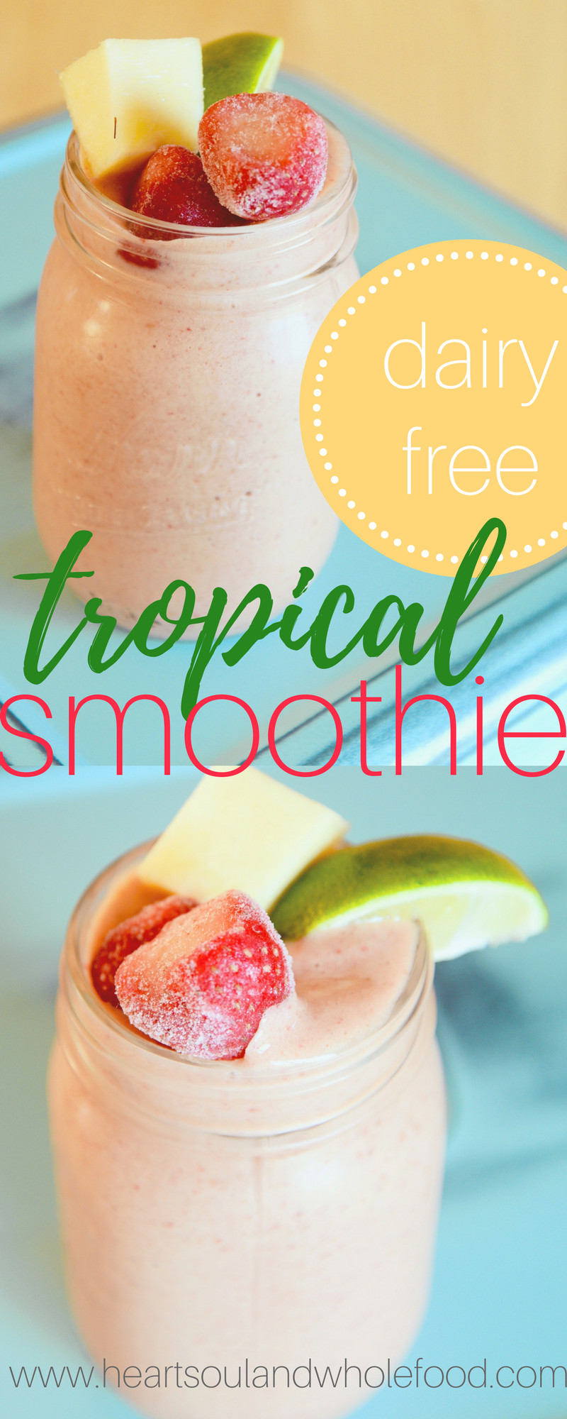 Dairy Free Smoothies  Dairy Free Tropical Smoothie Recipe Heart Soul and Whole