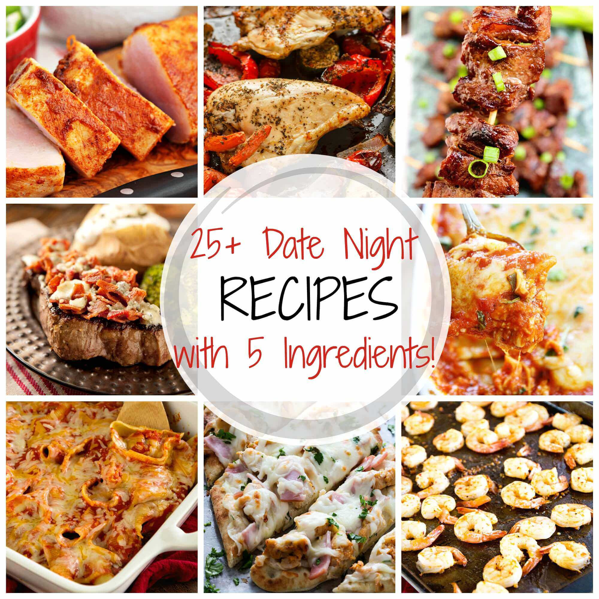 Date Night Dinners  25 Delicious Date Night Recipes with 5 Ingre nts or