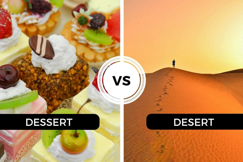 Dessert Vs Desert  Dessert vs Desert e is significantly less delicious
