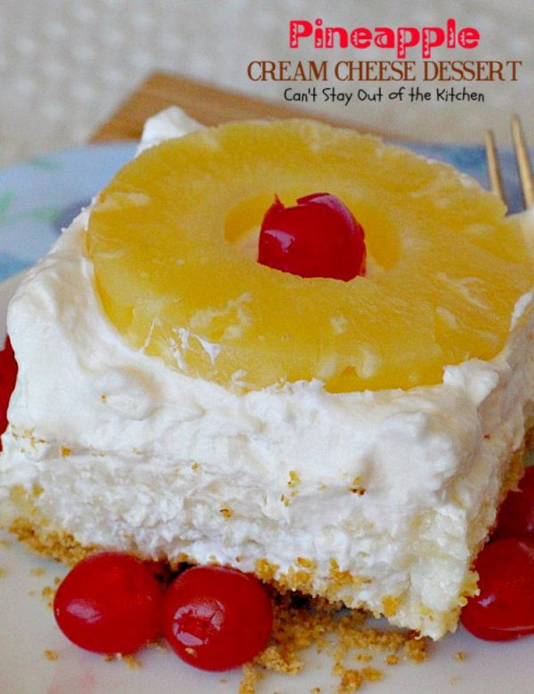 Desserts Made With Cream Cheese  Pineapple Cream Cheese Dessert Can t Stay Out of the Kitchen