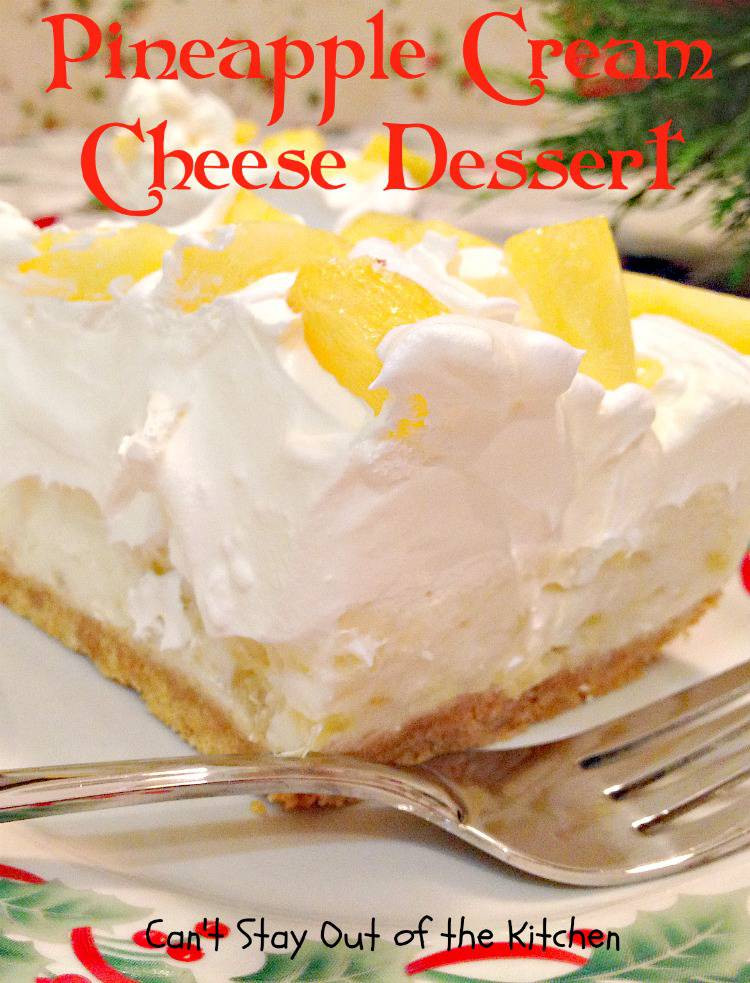 Desserts To Make With Cream Cheese  Pineapple Cream Cheese Dessert Can t Stay Out of the Kitchen