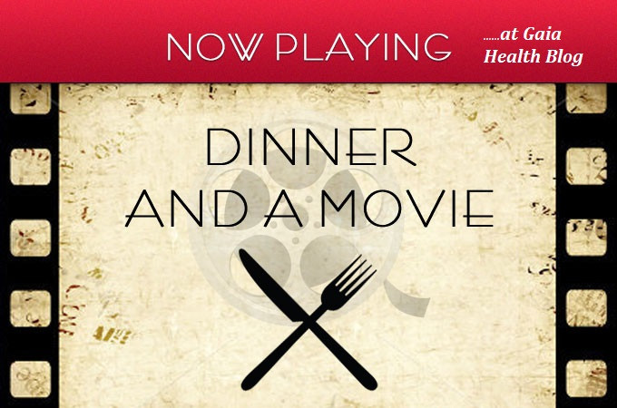 Dinner And A Movie  Dinner and a Movie The GAIA Health Blog