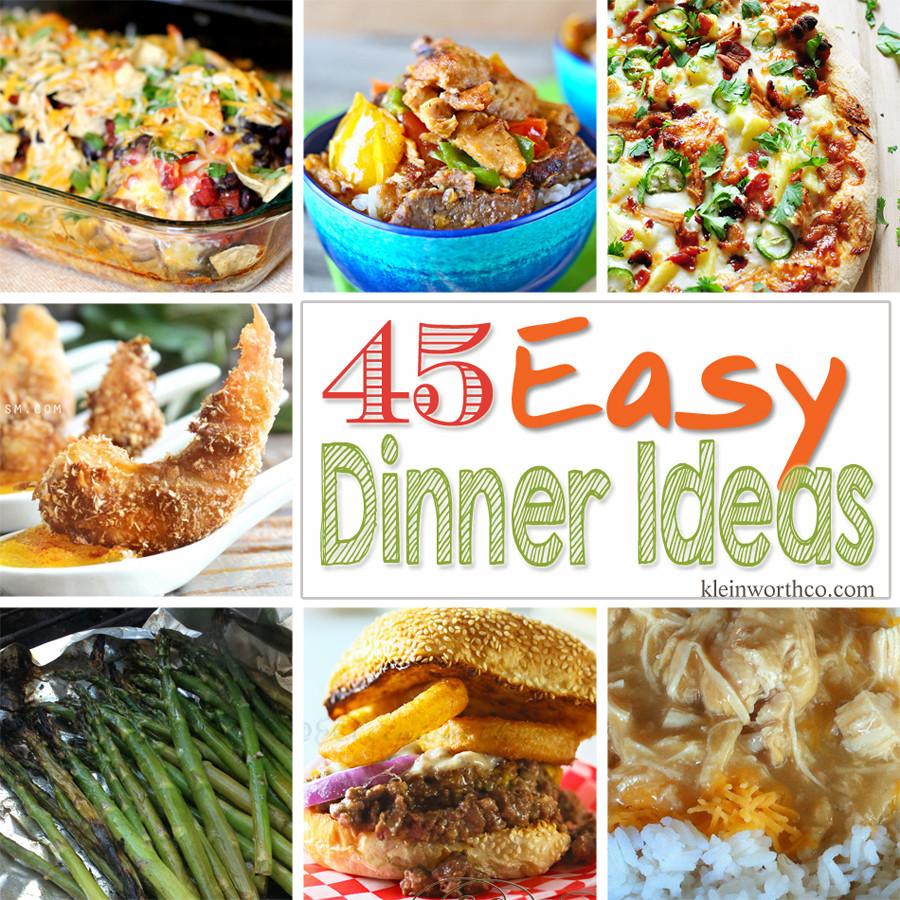 Dinner Ideas Easy  45 Easy Dinner Ideas Kleinworth & Co