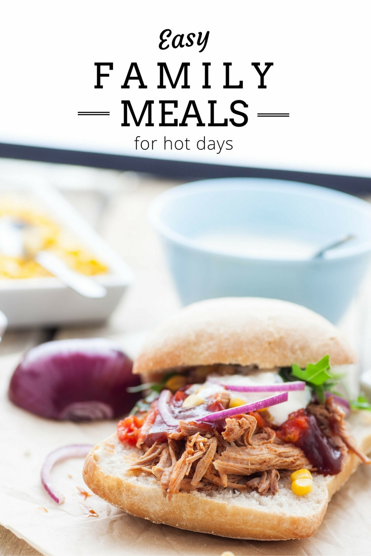 Dinner Ideas For Hot Days  Easy Family Meal Ideas for Hot Days – Be A Fun Mum