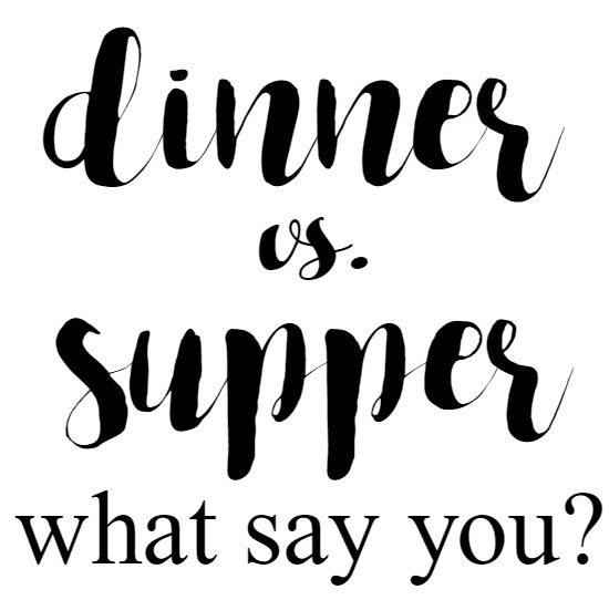 Dinner Vs Supper  What s For Dinner Supper Ideas