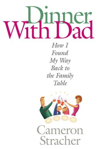 """Dinner With Dad  Download """"Dinner with Dad"""" by Cameron Stracher for FREE"""