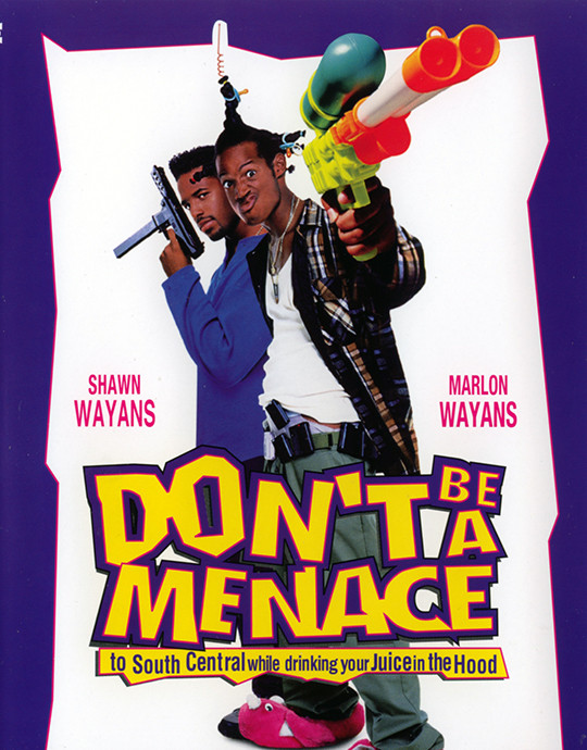 Don'T Be A Menace To South Central While Drinking Your Juice In The Hood  Toplum Zararlısı Don t Be a Menace 1996 BRRip m720p TR