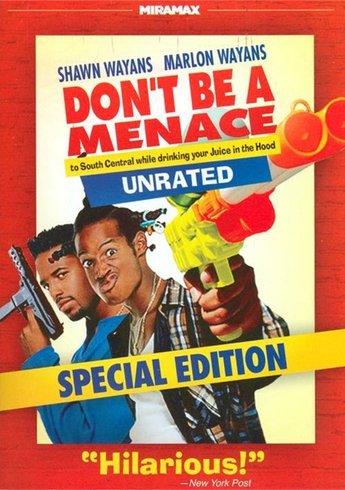 Don'T Be A Menace To South Central While Drinking Your Juice In The Hood  Don t Be A Menace To South Central While Drinking Your