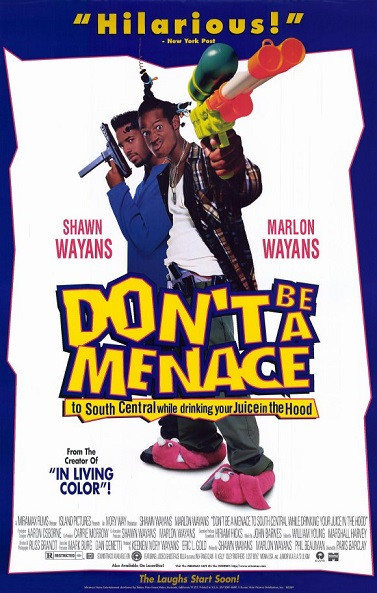 Don'T Be A Menace To South Central While Drinking Your Juice In The Hood  Don't Be a Menace to South Central While Drinking Your