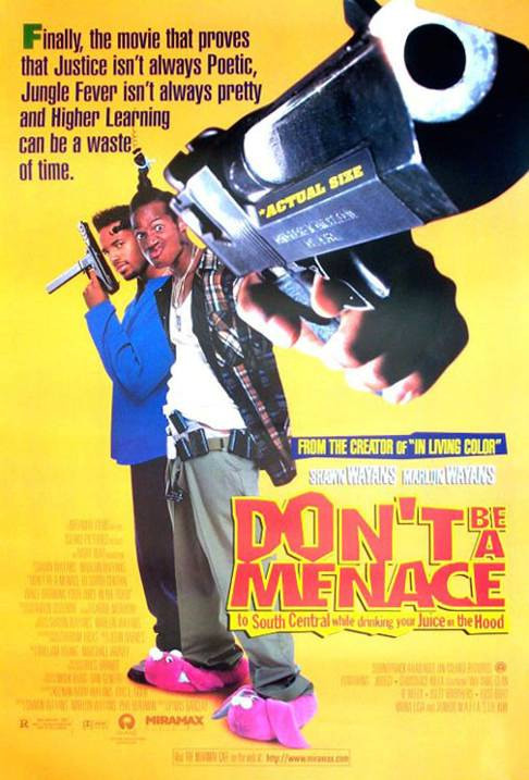 Don'T Be A Menace To South Central While Drinking Your Juice In The Hood  Download Dont Be a Menace to South Central While Drinking