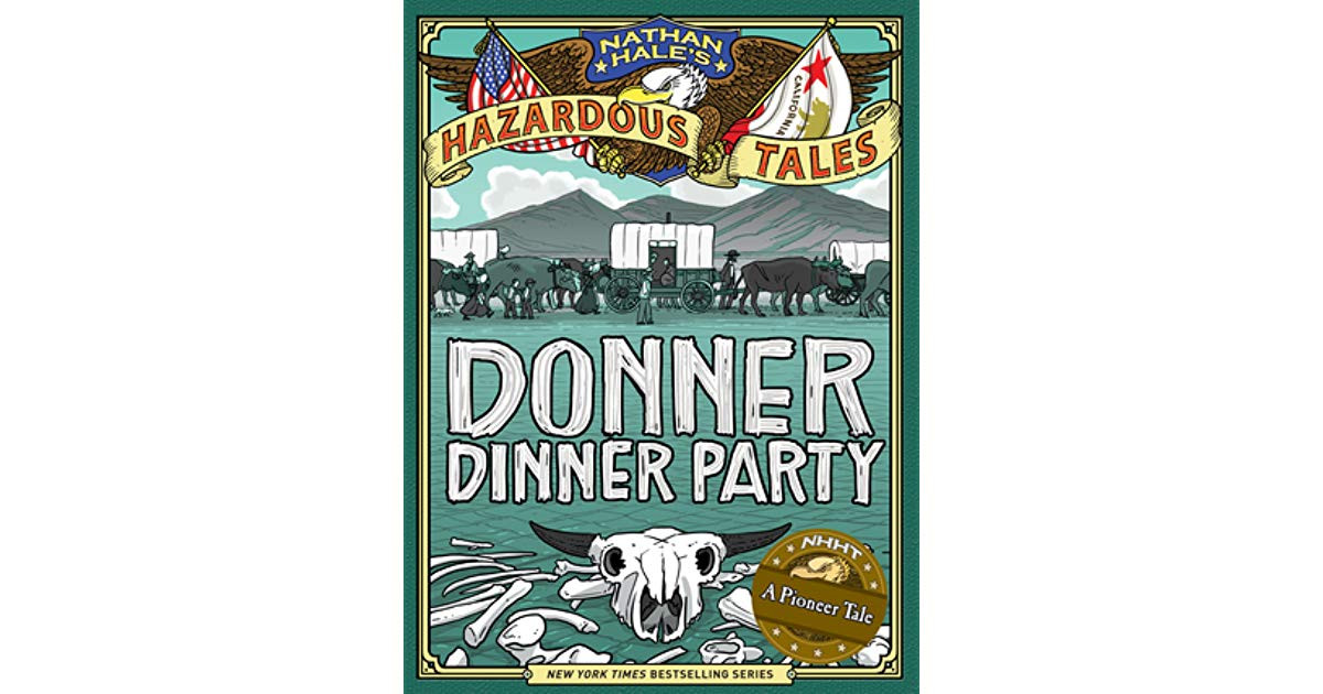 Donner Dinner Party  Donner Dinner Party by Nathan Hale