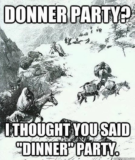 """Donner Dinner Party  Jenni with an """"i"""" 8 Things I Never Knew about the Donner"""
